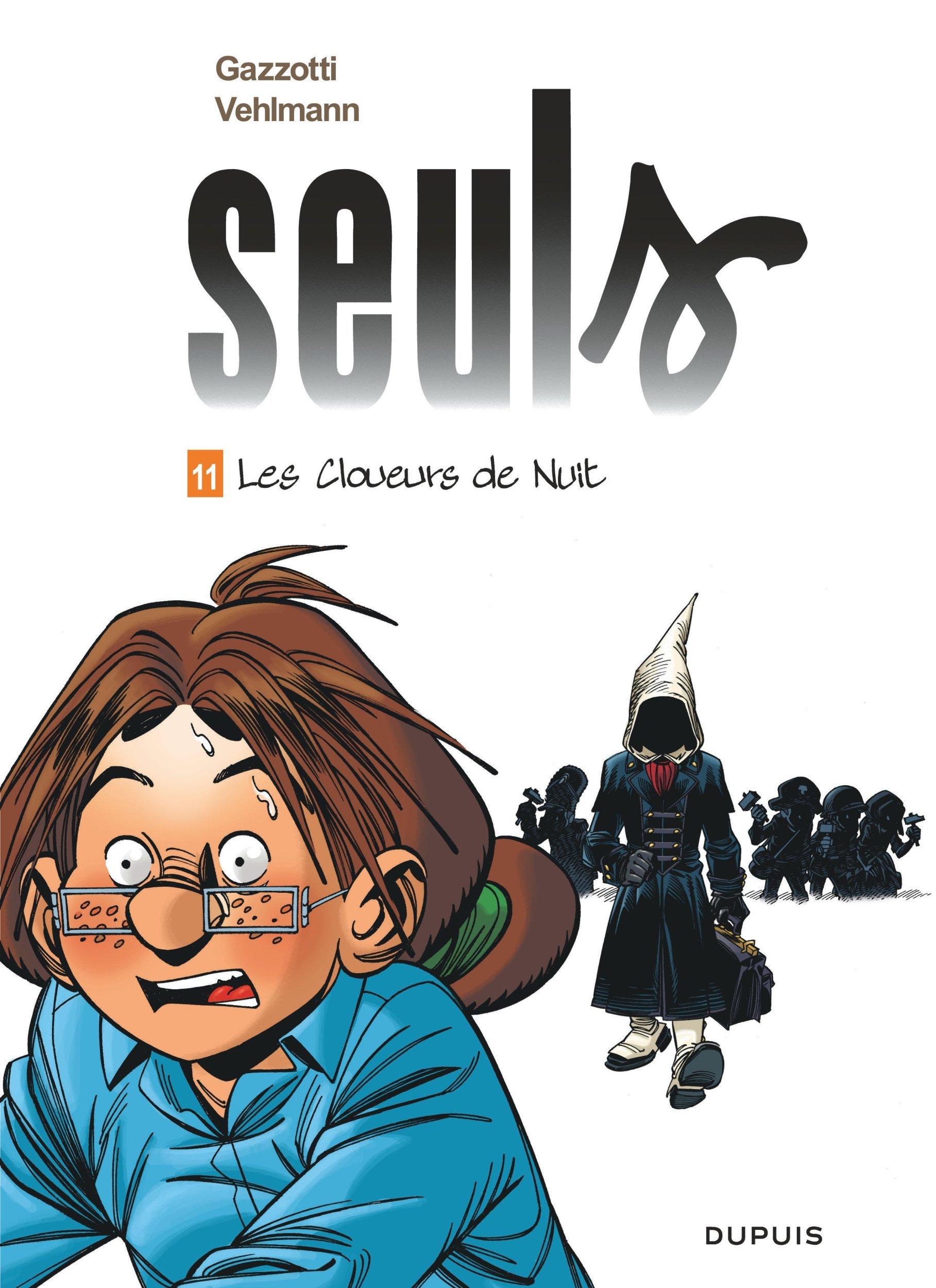 SEULS - TOME 11 - LES CLOUEURS DE NUIT