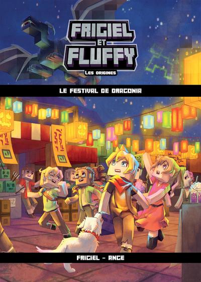 FRIGIEL ET FLUFFY LES ORIGINES - TOME 3 LE FESTIVAL DE DRAGONIA - VOL03