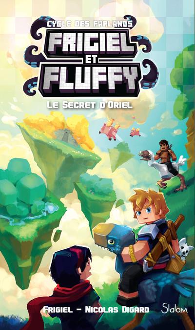 FRIGIEL ET FLUFFY, LE CYCLE DES FARLANDS - TOME 3 LE SECRET D'ORIEL - VOL07