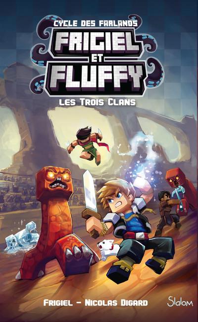 FRIGIEL ET FLUFFY - TOME 1 LES TROIS CLANS