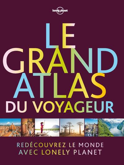 LE GRAND ATLAS DU VOYAGEUR 1ED