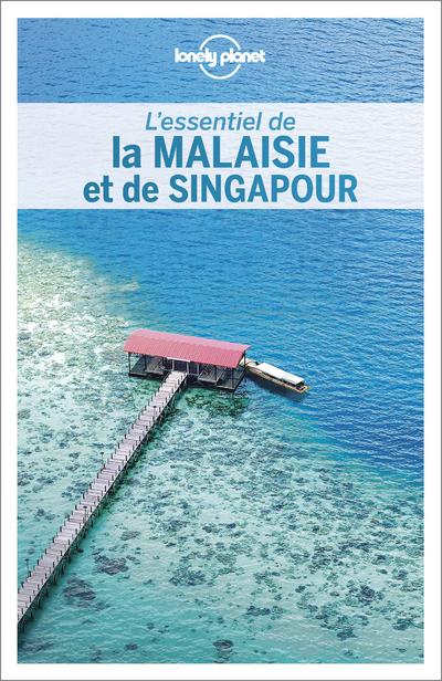 L'ESSENTIEL DE LA MALAISIE ET DE SINGAPOUR 2ED