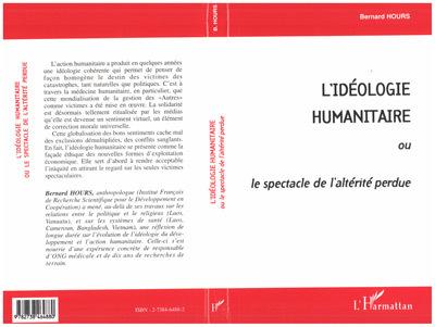 IDEOLOGIE HUMANITAIRE (L') OU LE SPECTACLE DE L'ALTERI