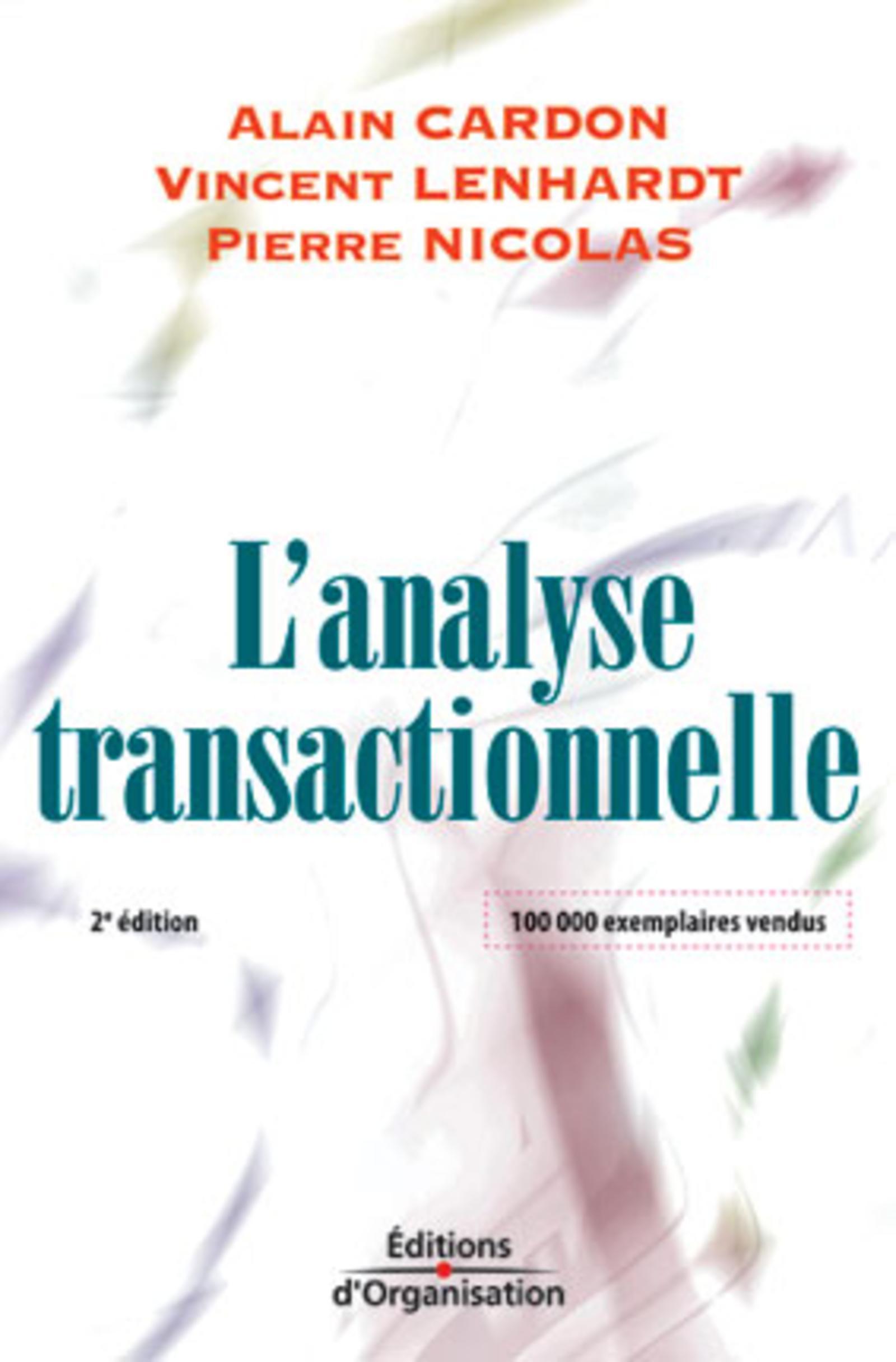 L ANALYSE TRANSACTIONNELLE - OUTIL DE COMMUNICATION ET D'EVOLUTION