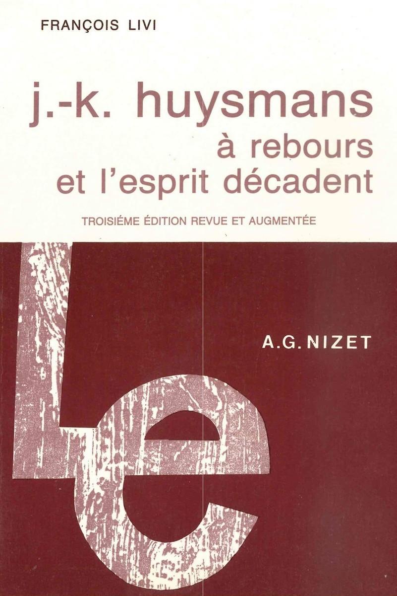 J.-K. HUYSMANS: A REBOURS ET L'ESPRIT DECADENT