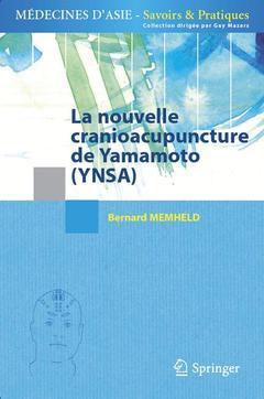 LA NOUVELLE CRANIOACUPUNCTURE DE YAMAMOTO (YNSA) (COLLECTION MEDECINES D'ASIE - SAVOIRS ET PRATIQUES