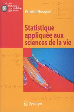 STATISTIQUE APPLIQUEE AUX SCIENCES DE LA VIE (COLLECTION STATISTIQUE ET PROBABILITES APPLIQUEES)