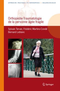 ORTHOPEDIE-TRAUMATOLOGIE DE LA PERSONNE AGEE FRAGILE