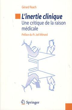 L'INERTIE CLINIQUE. UNE CRITIQUE DE LA RAISON MEDICALE