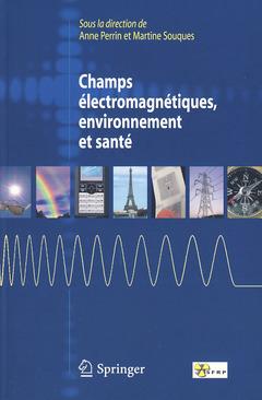 CHAMPS ELECTROMAGNETIQUES, ENVIRONNEMENT ET SANTE