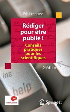 REDIGER POUR ETRE PUBLIE ! CONSEILS PRATIQUES POUR LES SCIENTIFIQUES (2. ED.)