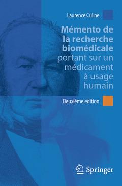 MEMENTO DE LA RECHERCHE BIOMEDICALE PORTANT SUR UN MEDICAMENT A USAGE HUMAIN (2. ED.)