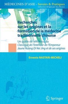 RECHERCHES SUR LES ORIGINES ET LA FORMATION DE LA MEDECINE TRADITIONNELLE CHINOISE (COLLECTION MEDEC
