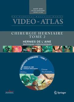 VIDEO ATLAS CHIRURGIE HERNIAIRE TOME 2 : HERNIE DE L'AINE : TECHNIQUES VIDEOSCOPIQUES (AVEC DVD)