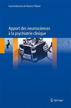 APPORT DES NEUROSCIENCES A LA PSYCHIATRIE CLINIQUE
