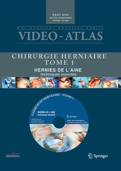 VIDEO ATLAS CHIRURGIE HERNIAIRE TOME 1 : HERNIE DE L' AINE, TECHNIQUES OUVERTES (AVEC DVD)
