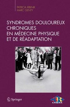 SYNDROMES DOULOUREUX CHRONIQUES EN MEDECINE PHYSIQUE ET DE READAPTATION