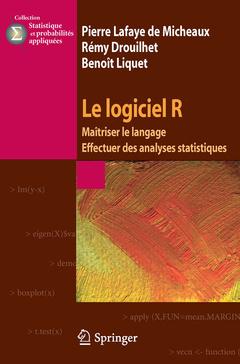 LE LOGICIEL R. MAITRISER LE LANGAGE EFFECTUER DES ANALYSES STATISTIQUES, VOLUME 1 (COLLECTION STATIS
