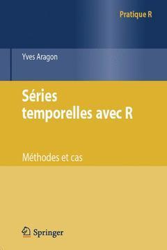 SERIES TEMPORELLES AVEC R. METHODES ET CAS (COLLECTION PRATIQUE R)