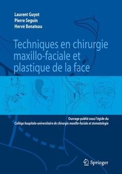 TECHNIQUES EN CHIRURGIE MAXILLO-FACIALES ET PLASTIQUE DE LA FACE
