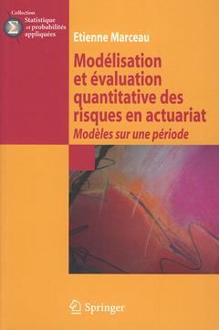 MODELISATION ET EVALUATION QUANTITATIVE DES RISQUES EN ACTUARIAT - MODELES SUR UNE PERIODE (COLLECTI