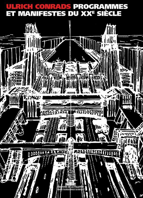 PROGRAMMES ET MANIFESTES DE L'ARCHITECTURE DU XXE