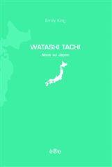 WATASHI TACHI-NOUS AU JAPON (VENTE FERME)
