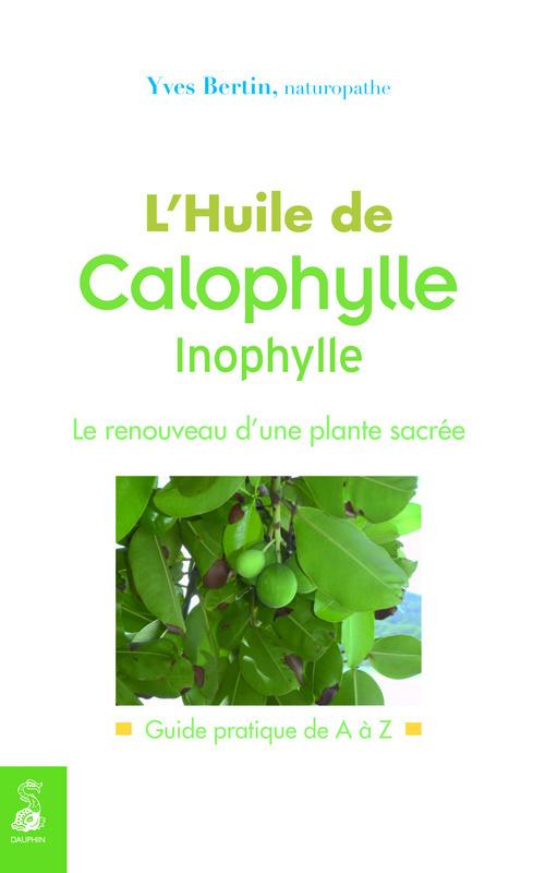 L HUILE DE CALOPHYLLE INOPHYLLE