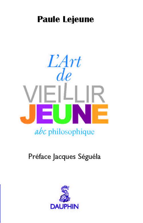 L ART DE VIEILLIR JEUNE ABC PHILOSOPHIQUE