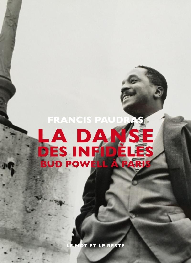LA DANSE DES INFIDELES - BUD POWELL A PARIS