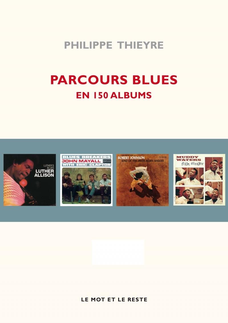 PARCOURS BLUES EN 150 ALBUMS NOUVELLE EDITION