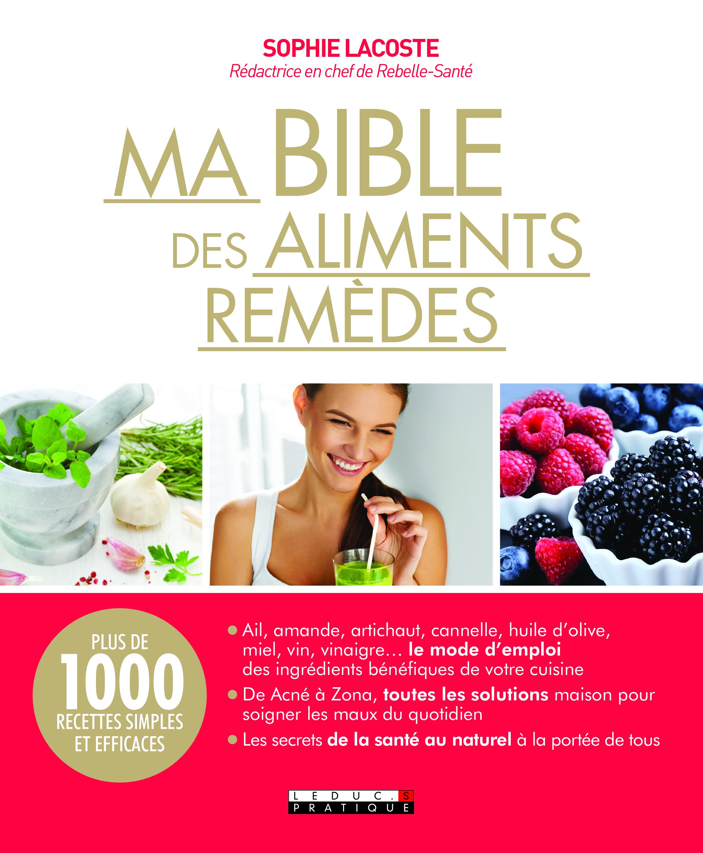 MA BIBLE DES ALIMENTS REMEDES