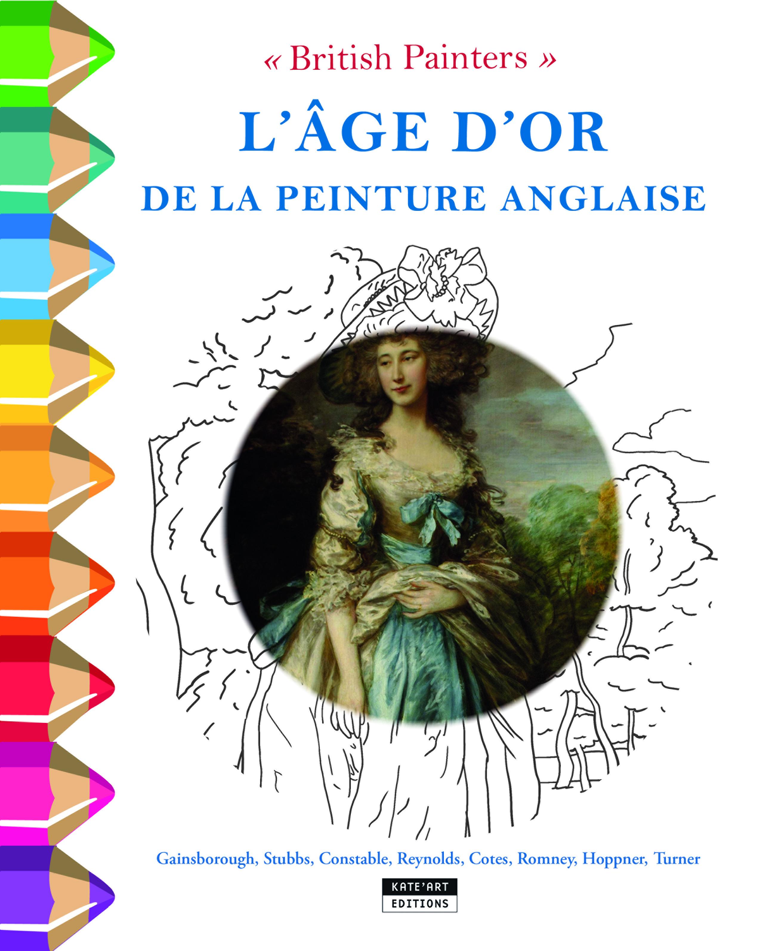 BRITISH PAINTERS : L'AGE D'OR DE LA PEINTURE ANGLAISE