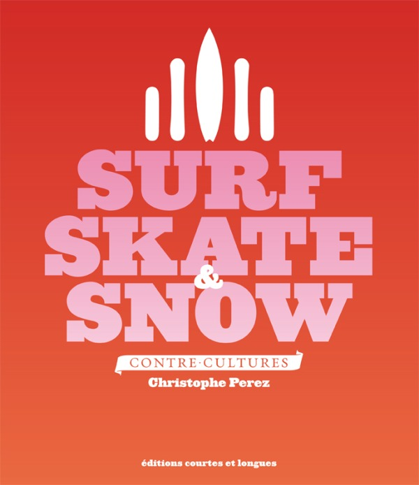 SURF SKATE & SNOW NED - CONTRE-CULTURES