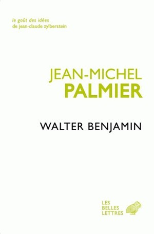WALTER BENJAMIN - UN ITINERAIRE THEORIQUE