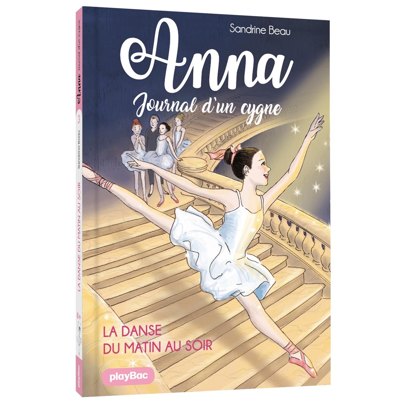 ANNA, JOURNAL D'UN CYGNE - LA DANSE DU MATIN AU SOIR - TOME 3