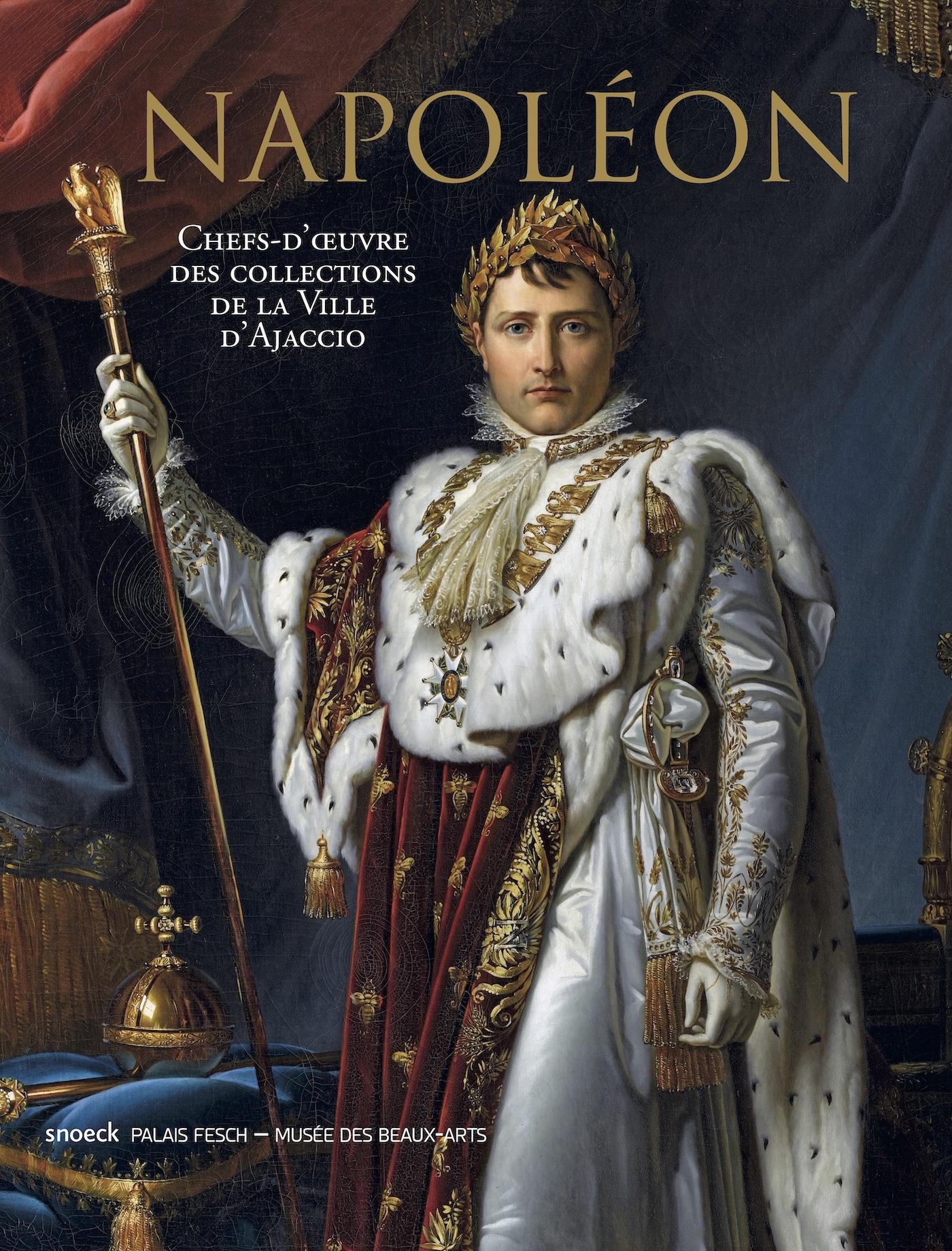 NAPOLEON. CHEFS-D'OEUVRE DES COLLECTIONS DE LA VILLE D'AJACCIO. - CHEFS D'OEUVRE DES COLLECTIONS DE