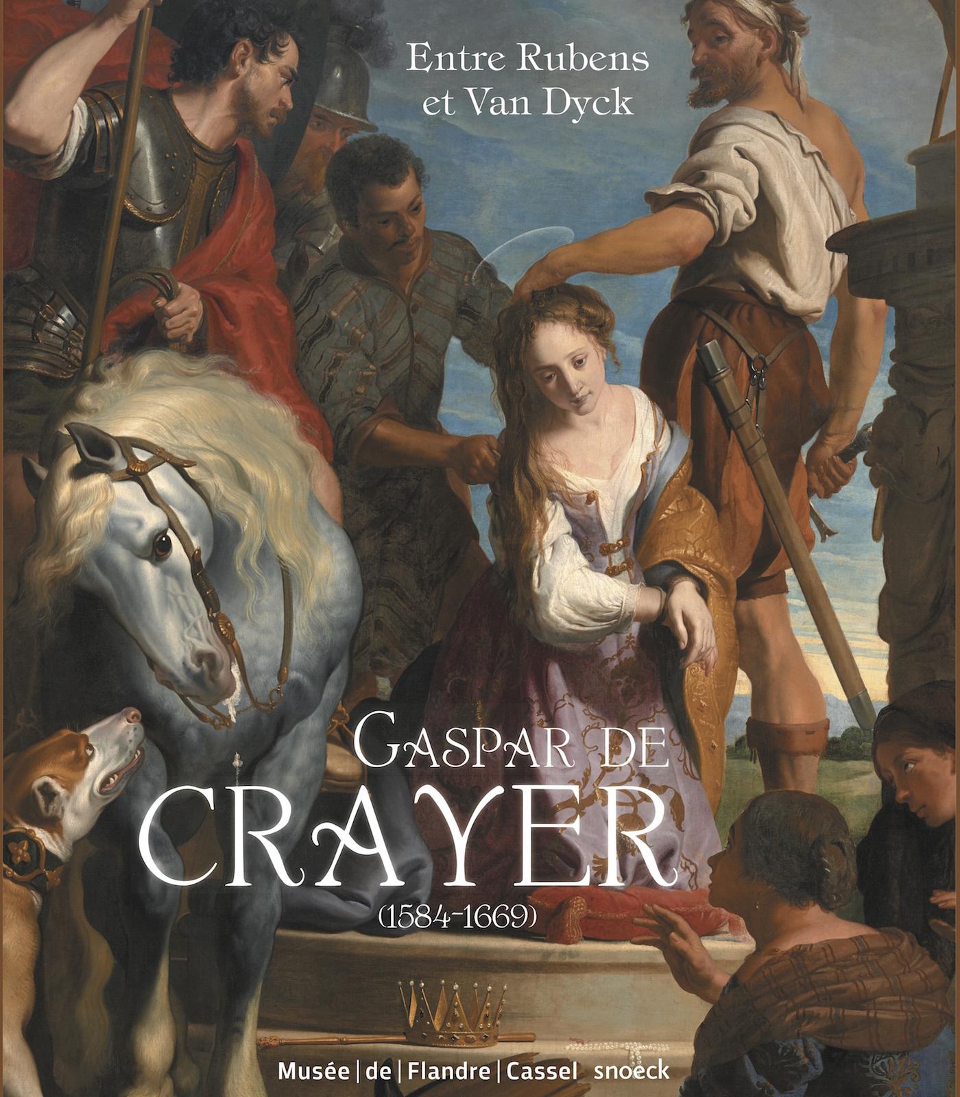 ENTRE RUBENS ET VAN DYCK : GASPAR DE CRAYER, UN PEINTRE DE COUR