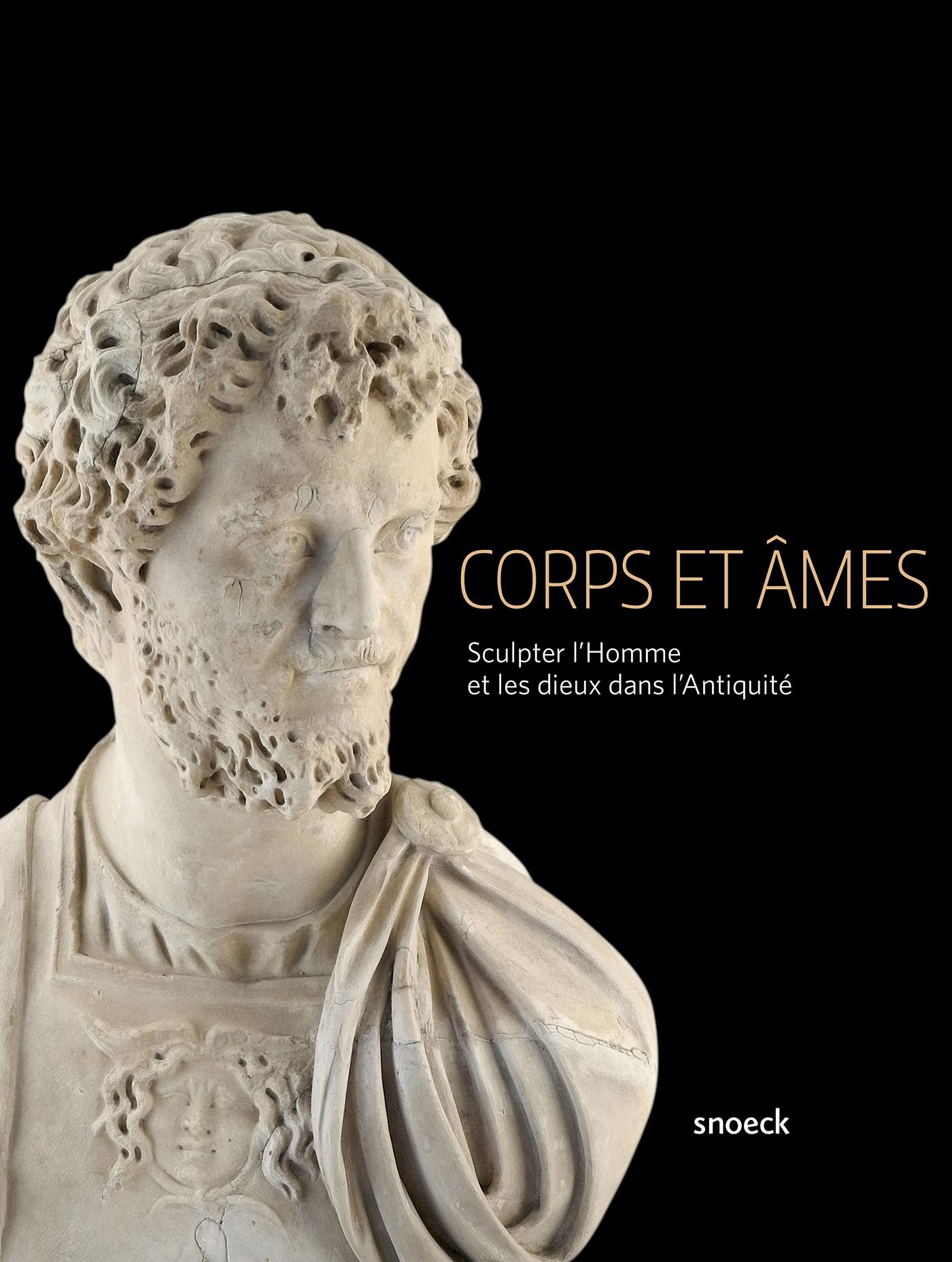CORPS ET AMES SCULPTER L'HOMME ET LES DIEUX DANS L'ANTIQUITE - [EXPOSITION, JUBLAINS, MUSEE ARCHEOLO