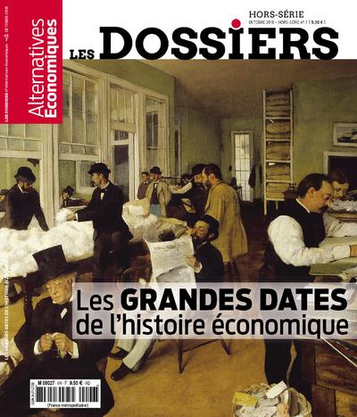 LES DOSSIERS D'ALTERNATIVES ECONOMIQUES - HORS-SERIE - NUMERO 7 LES GRANDES DATES DE L'HISTOIRE ECON
