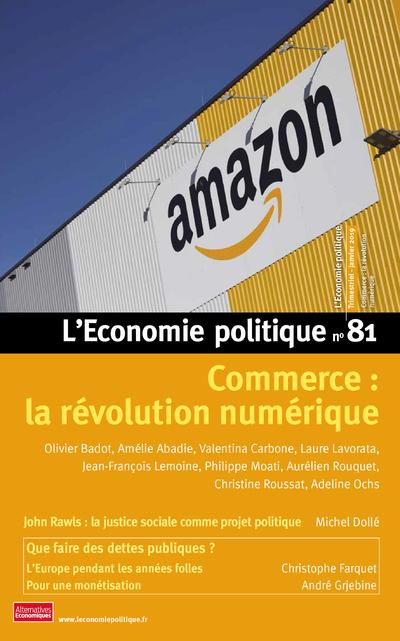 L'ECONOMIE POLITIQUE - NUMERO 81 COMMERCE : LA REVOLUTION NUMERIQUE