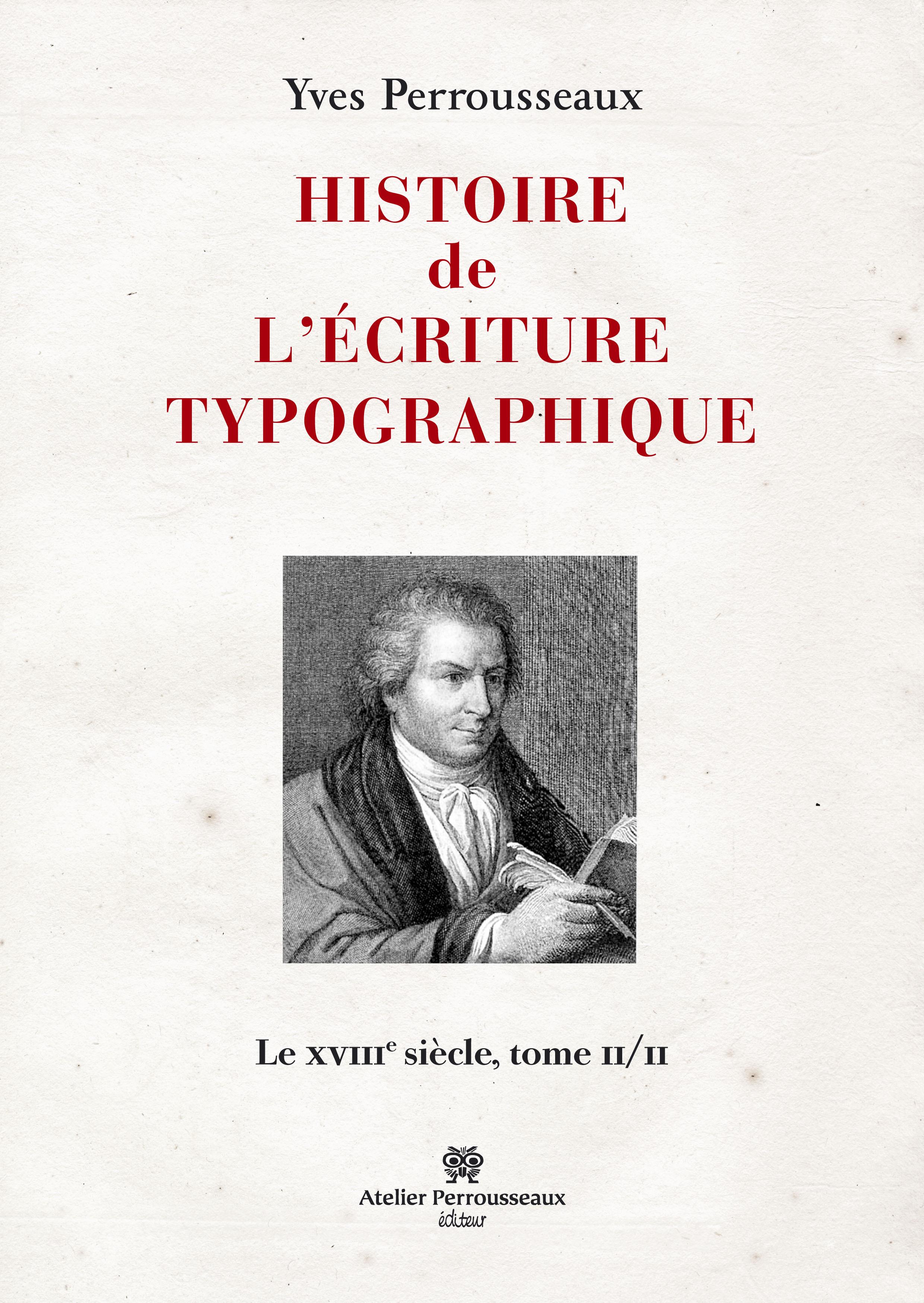 HISTOIRE DE L'ECRITURE TYPOGRAPHIQUE TOME II/II