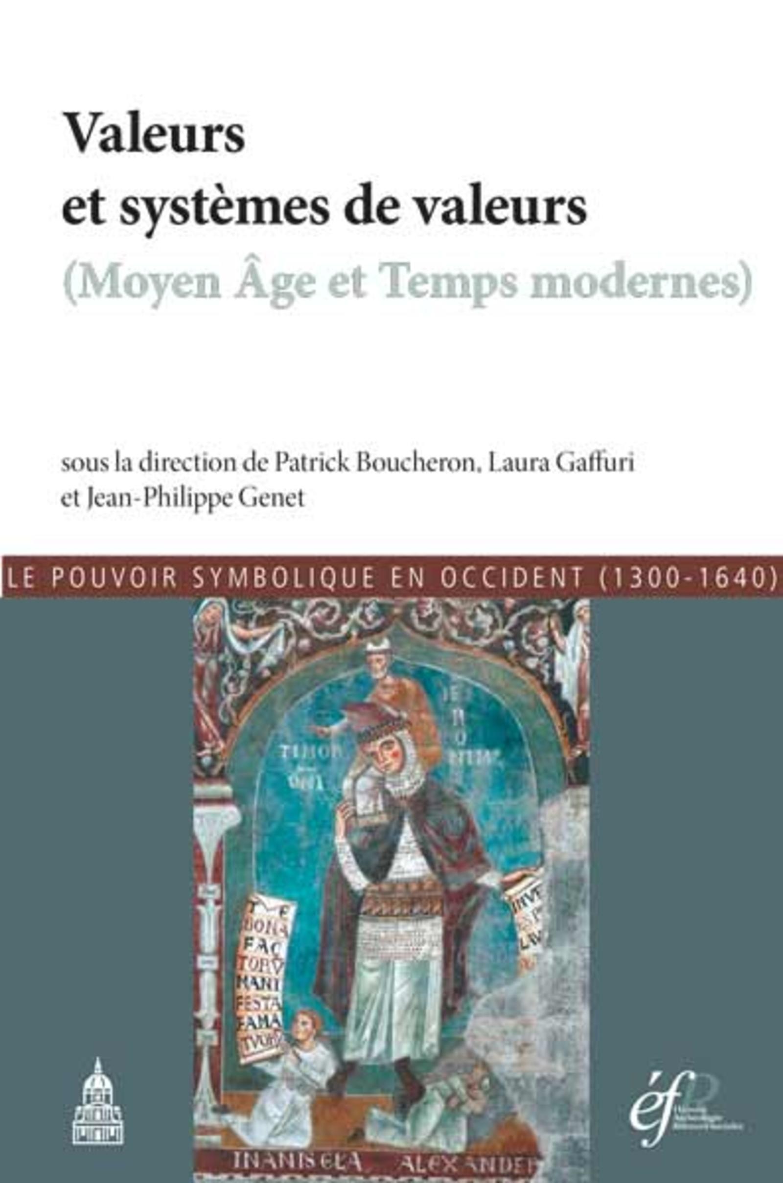 VALEURS ET SYSTEMES DE VALEURS MOYEN AGE ET TEMPS MODERNES - LE POUVOIR SYMBOLIQUE EN OCCIDENT 1300