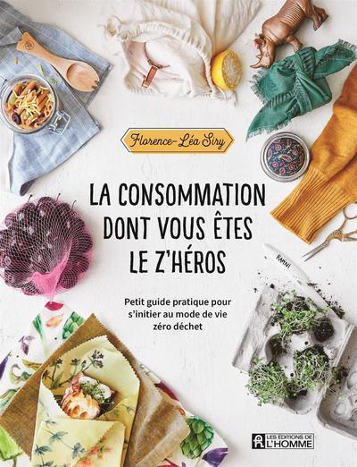 LA CONSOMMATION DONT VOUS ETES LE Z'HEROS