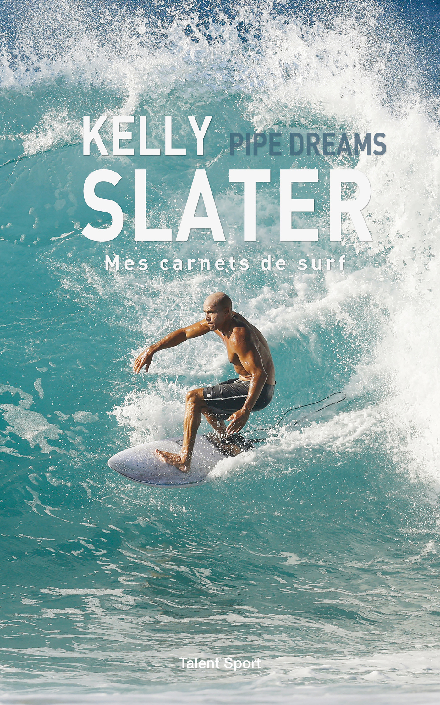 KELLY SLATER : PIPE DREAMS - MES CARNETS DE SURF