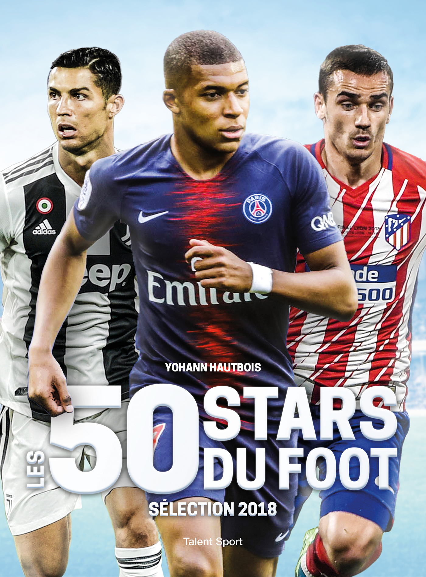 LES 50 STARS DU FOOT - SELECTION 2018