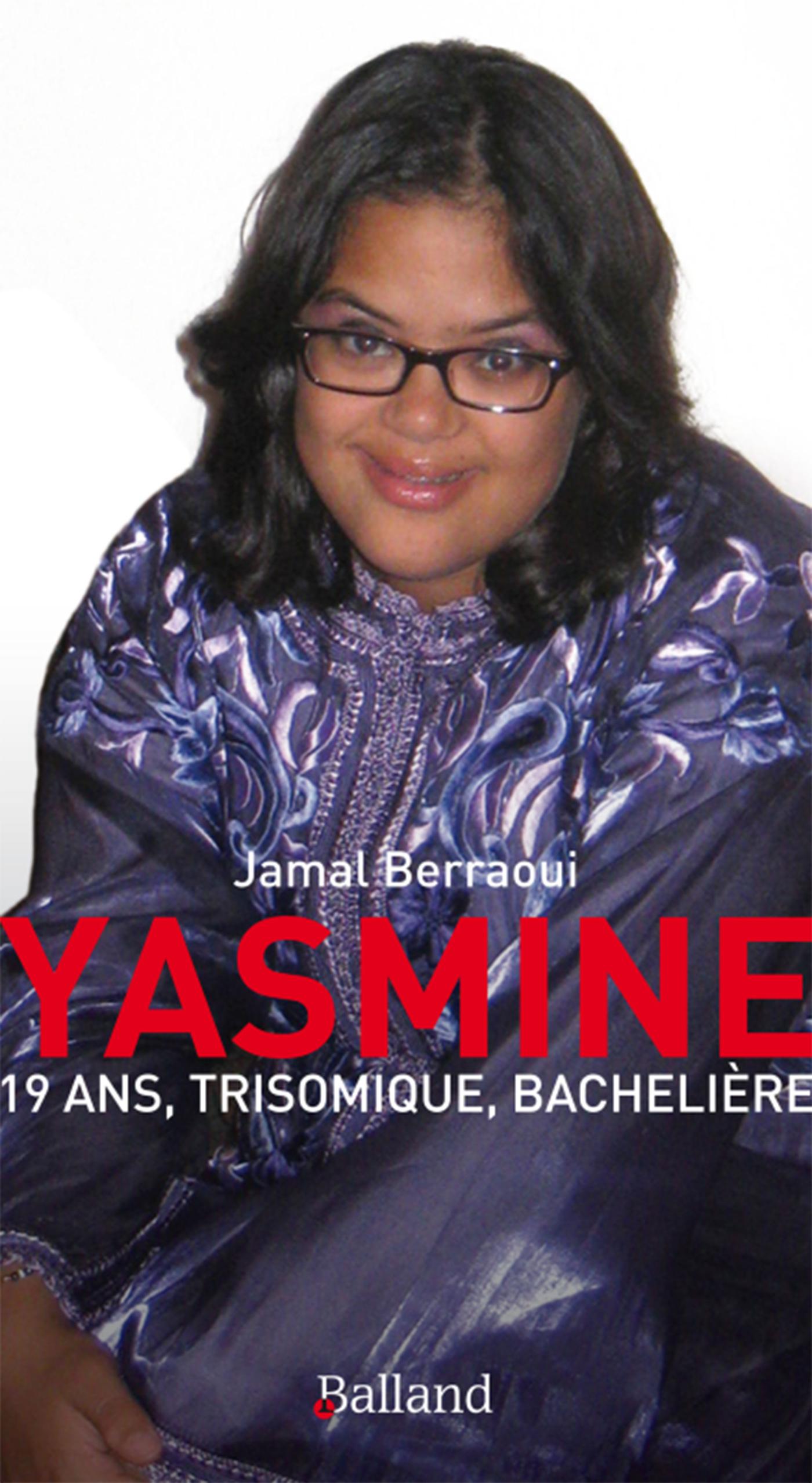 YASMINE 19 ANS TRISOMIQUE ET BACHELIERE