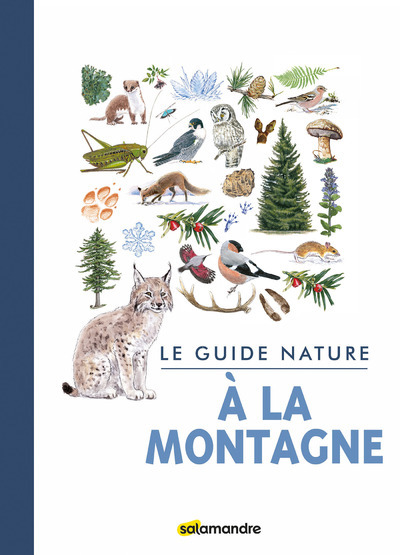 LE GUIDE NATURE A LA MONTAGNE