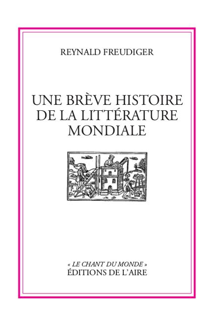 UNE BREVE HISTOIRE DE LA LITTERATURE MONDIALE