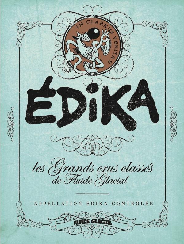 EDIKA - LES GRANDS CRUS CLASSES DE FLUIDE GLACIAL - NOUVELLE EDITION